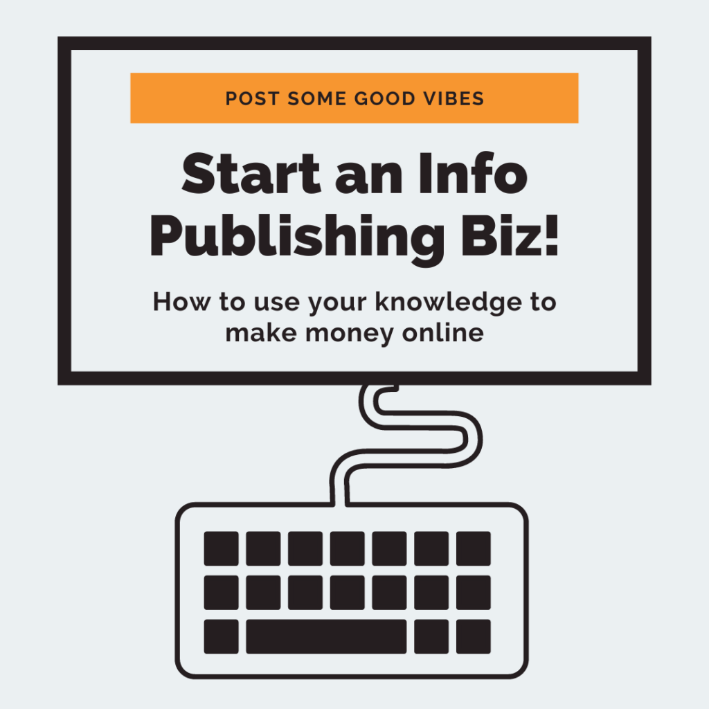Start an Info Publishing Biz